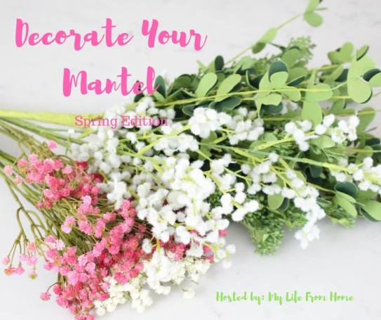 Decorate your mantel spring