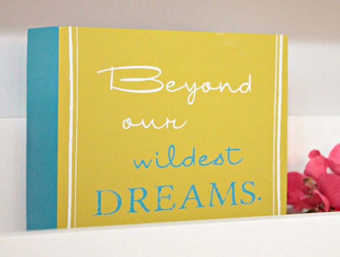 Beyond our wildest dreams sign