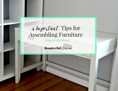 4 Important Tips for Assembling Furniture- Beauteeful Living