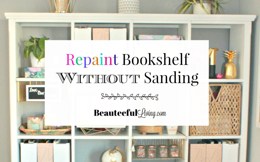 Repaint Bookshelf Without Sanding