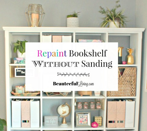 Repaint Bookshelf Without Sanding - Beauteeful Living