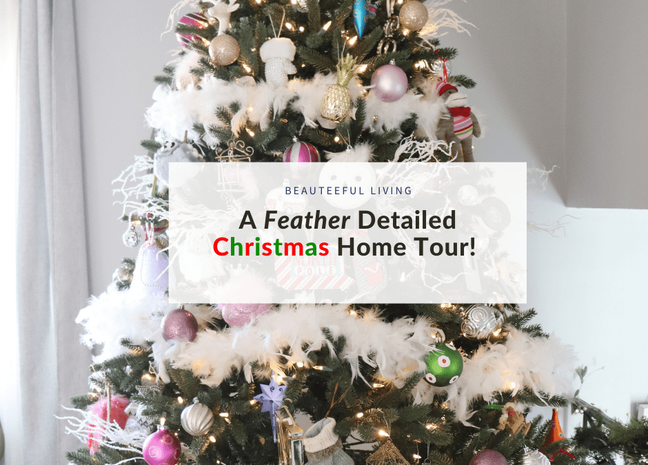 A Feather Detailed Christmas Home Tour