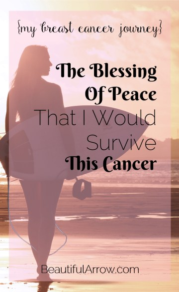 My Breast Cancer Journey - I had peace that I would SURVIVE this cancer.