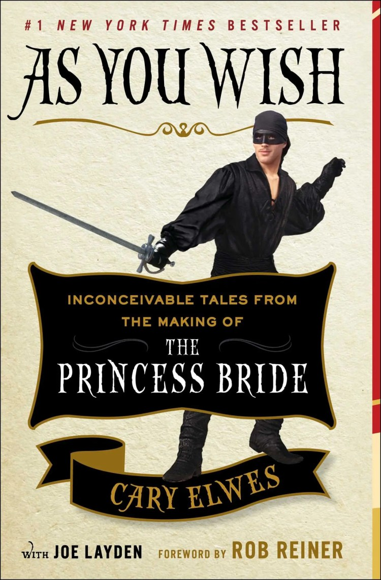 The Princess Bride - Cary Elwes - As You Wish | visit beautifulbooks.info for more...
