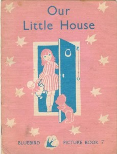 Janet Anne Grahame Johnstone Bluebird Picture Book Our Little House