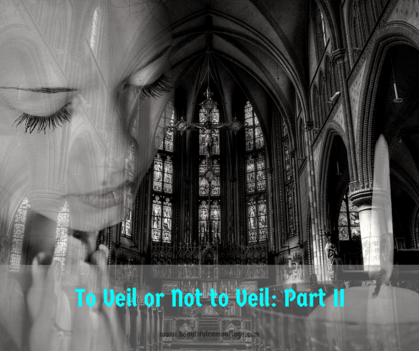 To Veil or Not to Veil…: Part II