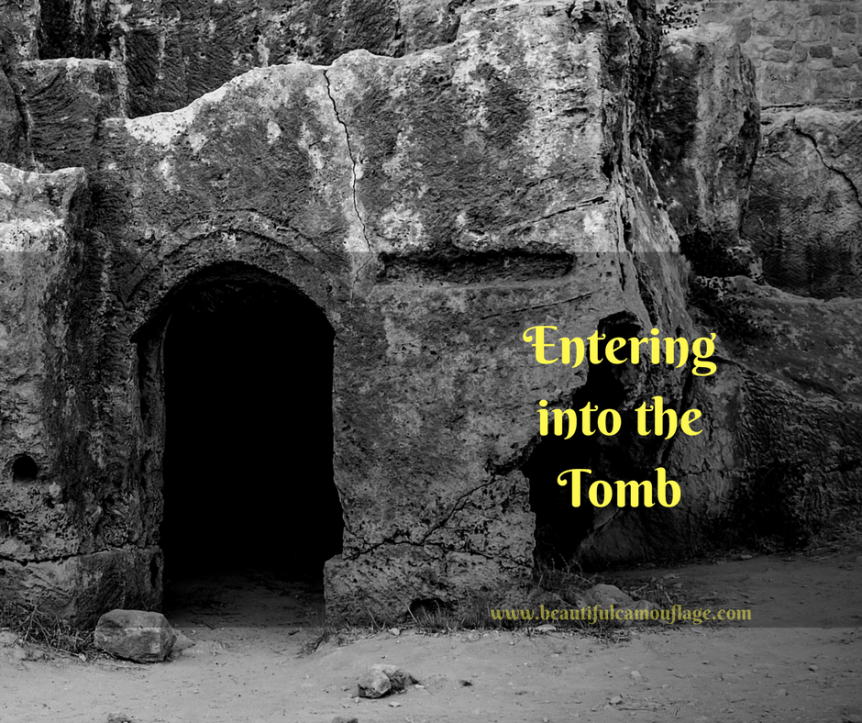 Entering into the Tomb