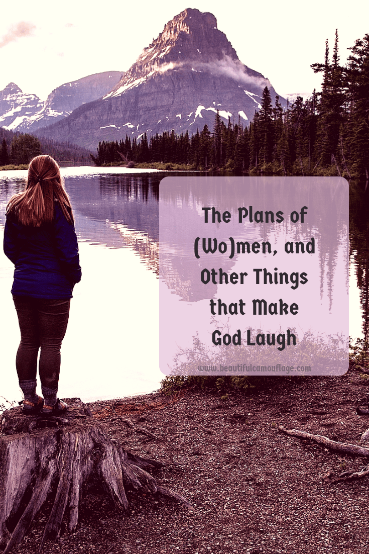 The Plans of (Wo)men, and Other Things that Make God Laugh-2