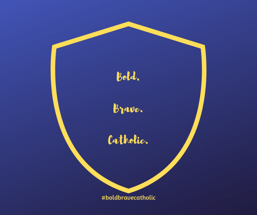 """Blue background with yellow shield outline. Inside the shied are the words """"Bold. Brave. Catholic"""". Under the shield is the hashtag #boldbravecatholic #beautifulcamouflage"""