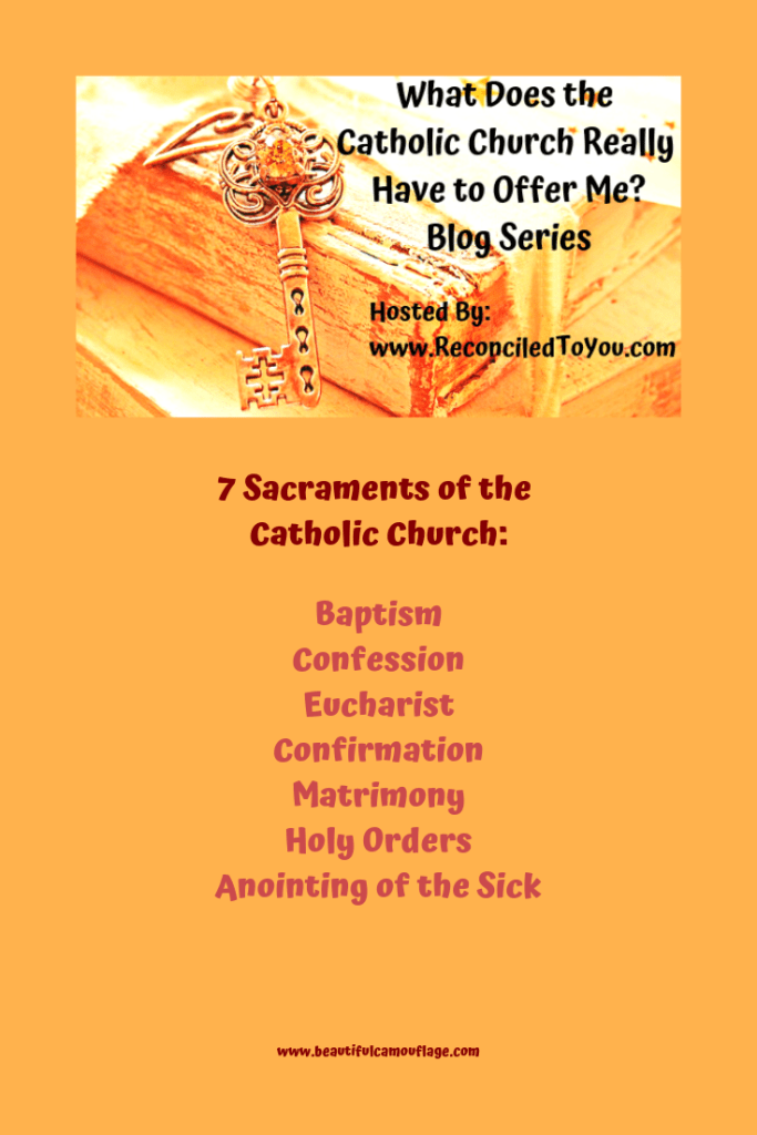 "Feature image of the Key with the question ""What does the Catholic Church Really Have to Offer Me"" question. Then, the 7 Sacraments of the Catholic Church are listed: Baptism, Confession, Eucharist, Confirmation, Matrimony, Holy Orders, and Anointing of the Sick. Orange background, red title, pink list of sacraments. #Cath4Me #beautifulcamouflage #reconciledtoyou"