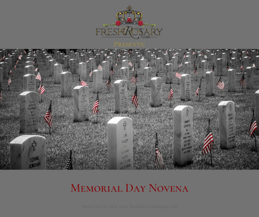 Fresh Rosary Presents: Memorial Day Novena hosted by #beautifulcamouflage #freshflowerrosary Image of cemetery with flags #catholicsonline #freshrosary
