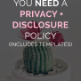 How To Add A Privacy And Disclosure Policy To Your Blog