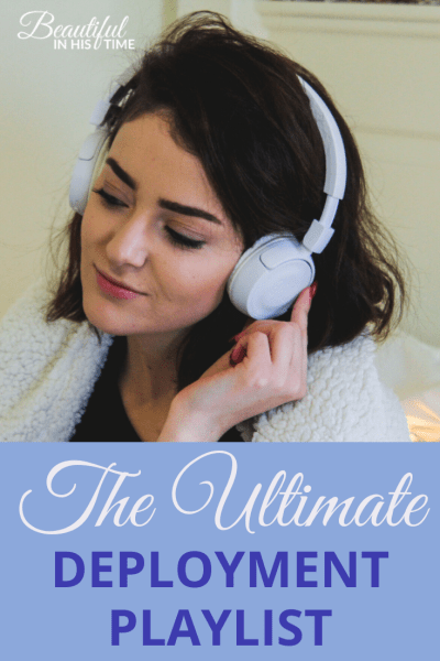 Songs for Military Members and Military Wives   The Ultimate Deployment Playlist: Music to get you through a military deployment!