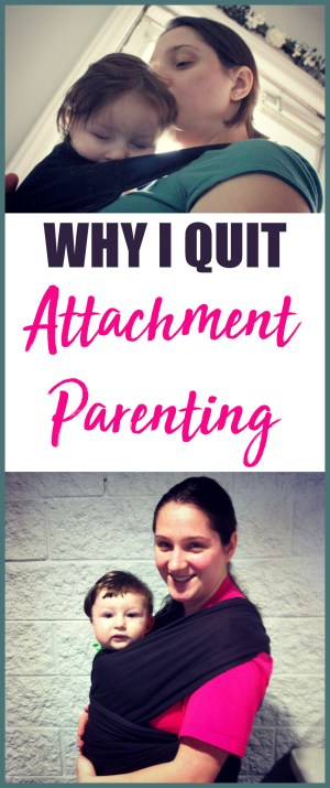 Why I quit attachment parenting | Attachment parenting didn't work for me.And, probably more importantly, attachment parenting didn't work for my firstborn son. Here is our story:
