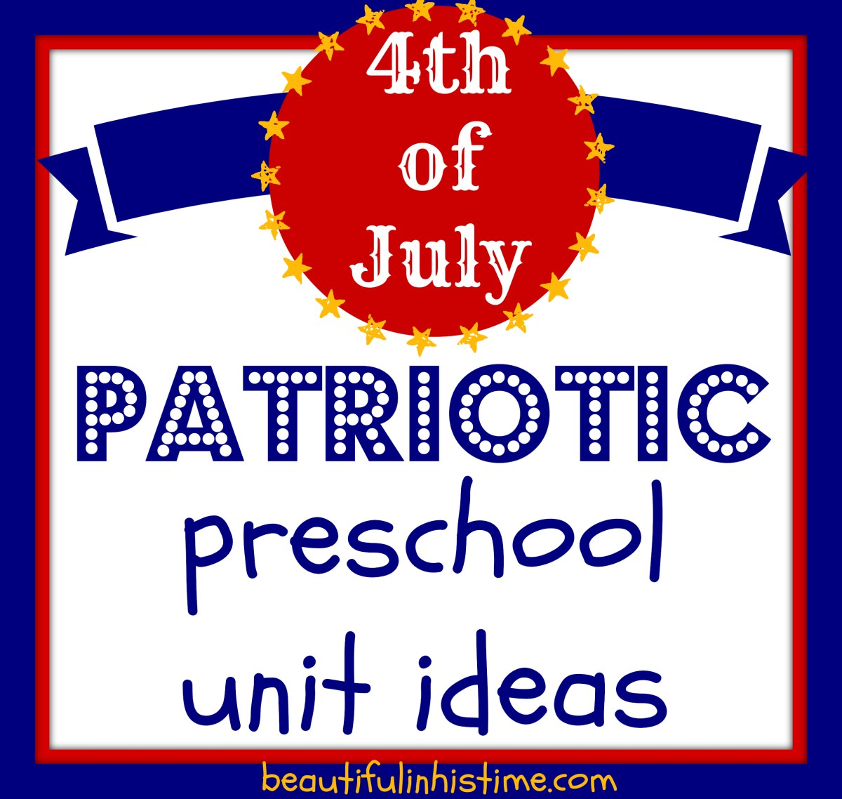 Patriotic Preschool Unit Ideas and Resources for the 4th of July!