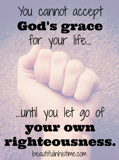 accepting grace {the wilderness between #legalism and #grace part 27 @beautifulinhistime.com}