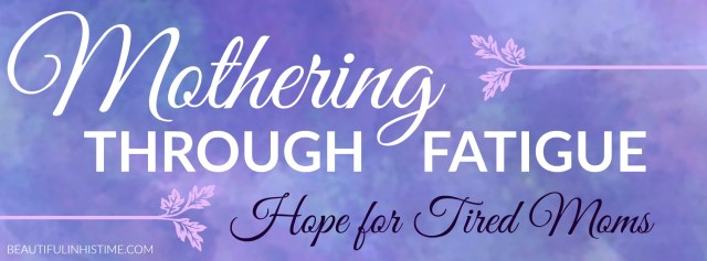 mothering through fatigue facebook
