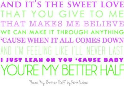 You're My Better Half - Keith Urban Song Lyrics Printable