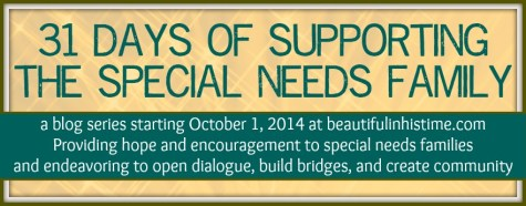 31 Days of Supporting the Special Needs Family