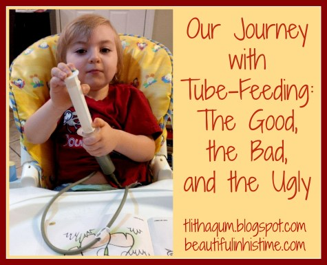 Our Journey with Tube-Feeding: The Good, the Bad, and the Ugly
