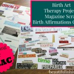 Birth Art Therapy Project: Magazine Scrap Birth Affirmations Collages