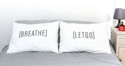 Breathe let go - Inspirational pillowcases