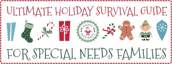 Ultimate Holiday Survival Guide for Special Needs Families (120+ Links!)