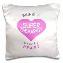 """Being a Super Therapist is a Work of Heart"" Pillow"