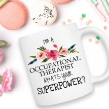"""I'm A Occupational Therapist Whats Your Superpower?"" Mug"