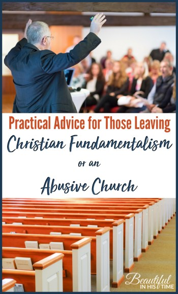 Practical advice for those leaving Christian fundamentalism or an abusive church | I received the following message from a former acquaintance recently: What advice would you give someone preparing to step out of a IFB, Legalistic Church?
