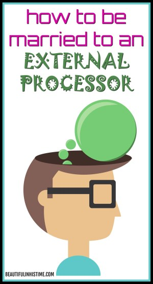 How to be married to an external processor: Introversion and extroversion have a lot of overlap between internal and external processing. The former personality styles, reflecting how you interact with people. Internal processing and external processing thinking styles, reflecting how you interact with information.