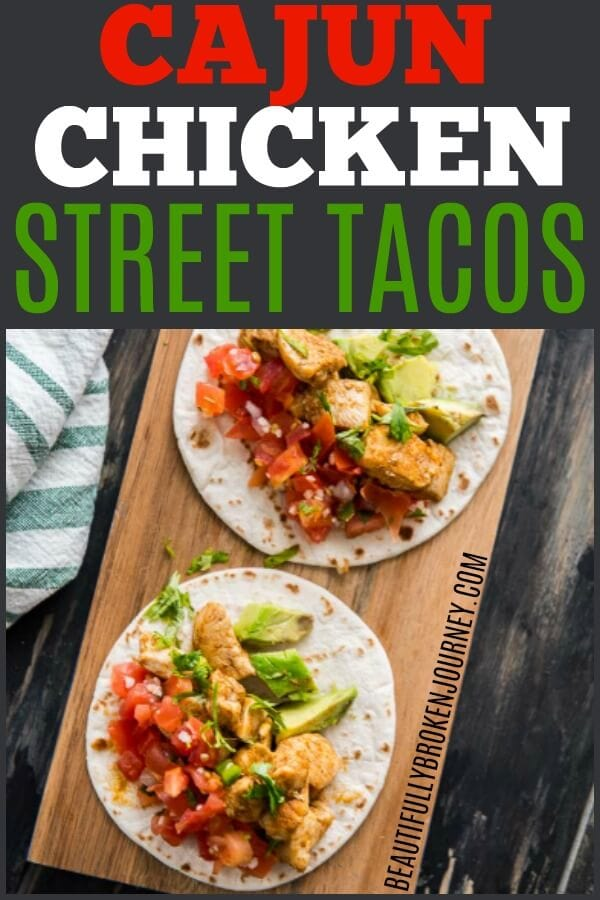 Cajun Chicken Street Tacos are super quick to make and you can have an amazing dinner on the table in just minutes! Also, sharing 4 other recipes for National Taco Day! #beautifullybrokenjourney #nationaltacoday #tacotuesday #tacorecipe #cajunchicken #chickentacos #streettacos