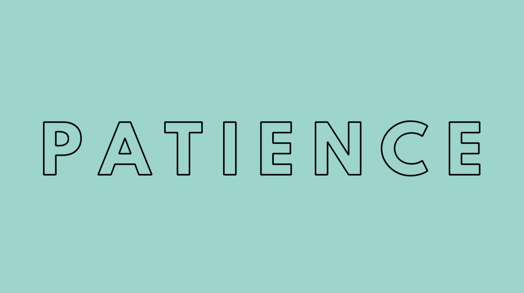 the word patience spelled in black writing on a blue background