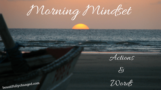 morning mindset, words and actions in harmony