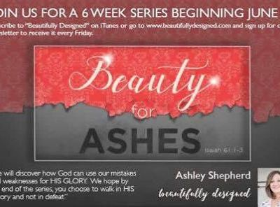 Beauty for Ashes:  03