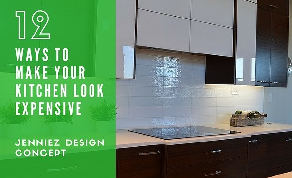12 Simple Ways To Make Your Kitchen Look Extra Expensive