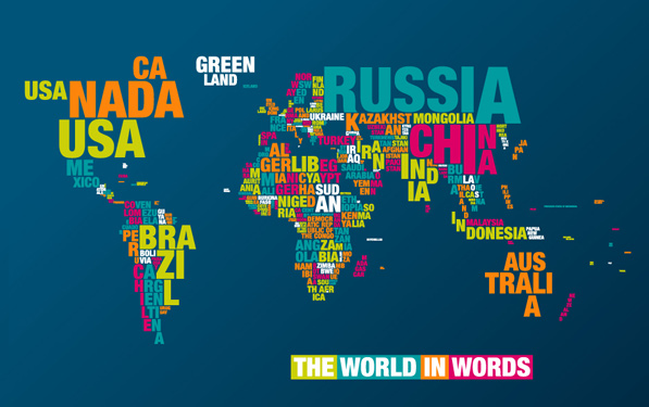 The world map, in Helvetica Neue Black Condensed.