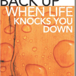 Getting Back Up When Life Knocks You Down—a book review