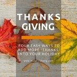4 Ideas for Adding More Thankfulness to Thanksgiving