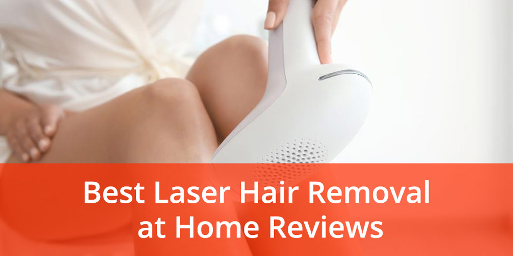 edf4e7fc27e My Top 5 Best at-Home Laser Hair Removal Devices Review (Updated 2019)