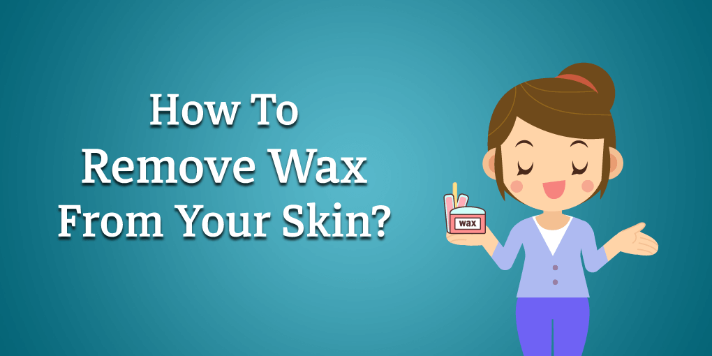how to remove wax from skin