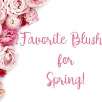 Favorite Blushes for Spring!