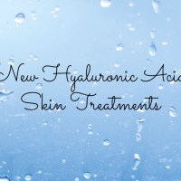 Skincare Heros: New Hyaluronic Acid Treatments