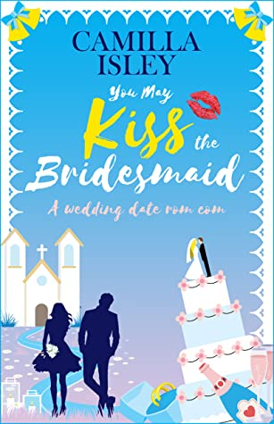 You May Kiss the Bridesmaid Book Cover