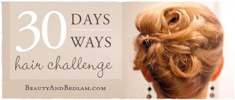 30 Days 30 Ways Hair Challenge Balancing Beauty And Bedlam