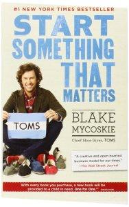 start-something-that-matters-by-blake-mycoskie