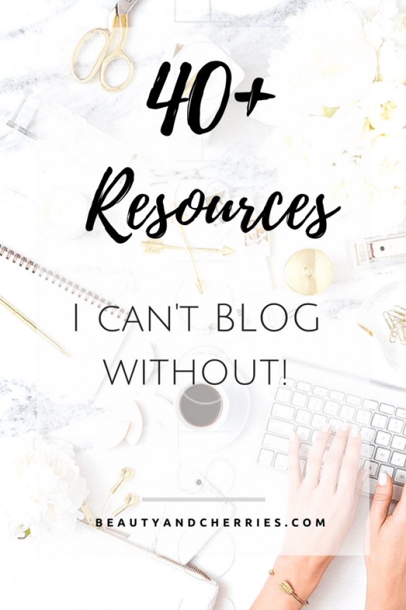 40+ Resources I Cannot Blog Without!