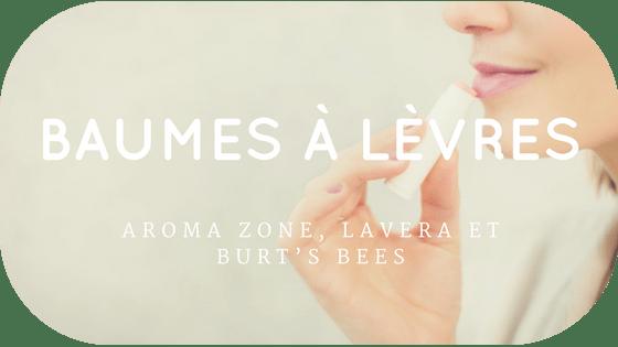 AROMA ZONE, LAVERA ET BURT'S BEES
