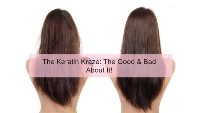 the-keratin-kraze-the-good-bad-about-it