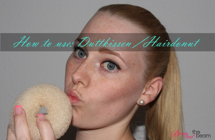 How to use: Hairdonut / Duttkissen | Beauty and the beam